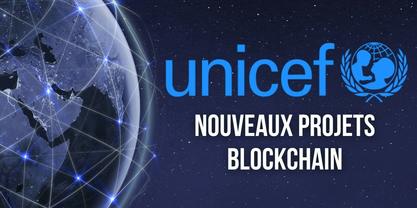 L'UNICEF distribue jusqu'à 100 000 dollars à des startups blockchain qui facilitent l'inclusion financière