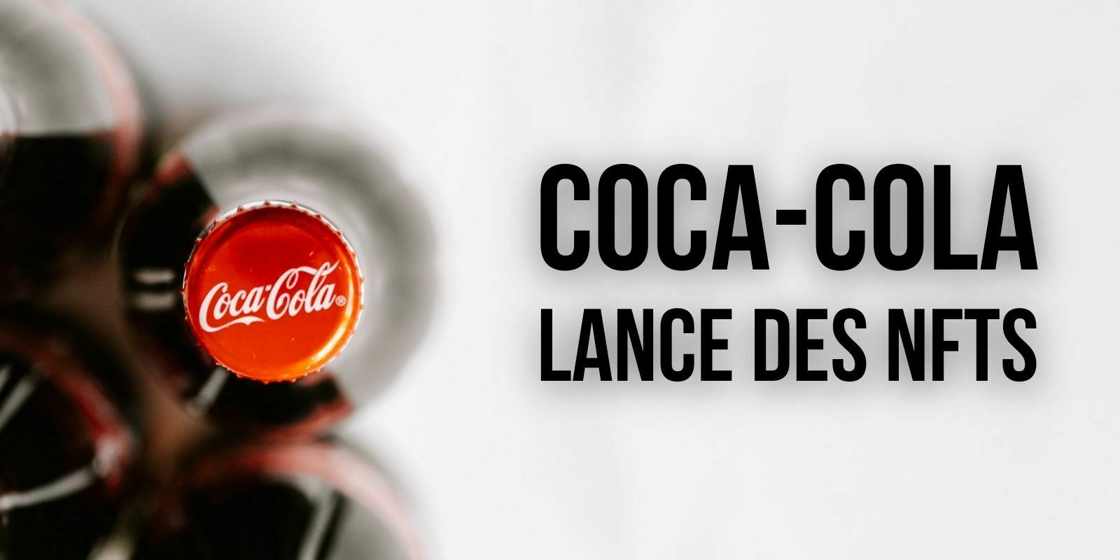 Coca-Cola lance sa première collection de NFTs en collaboration avec Tafi