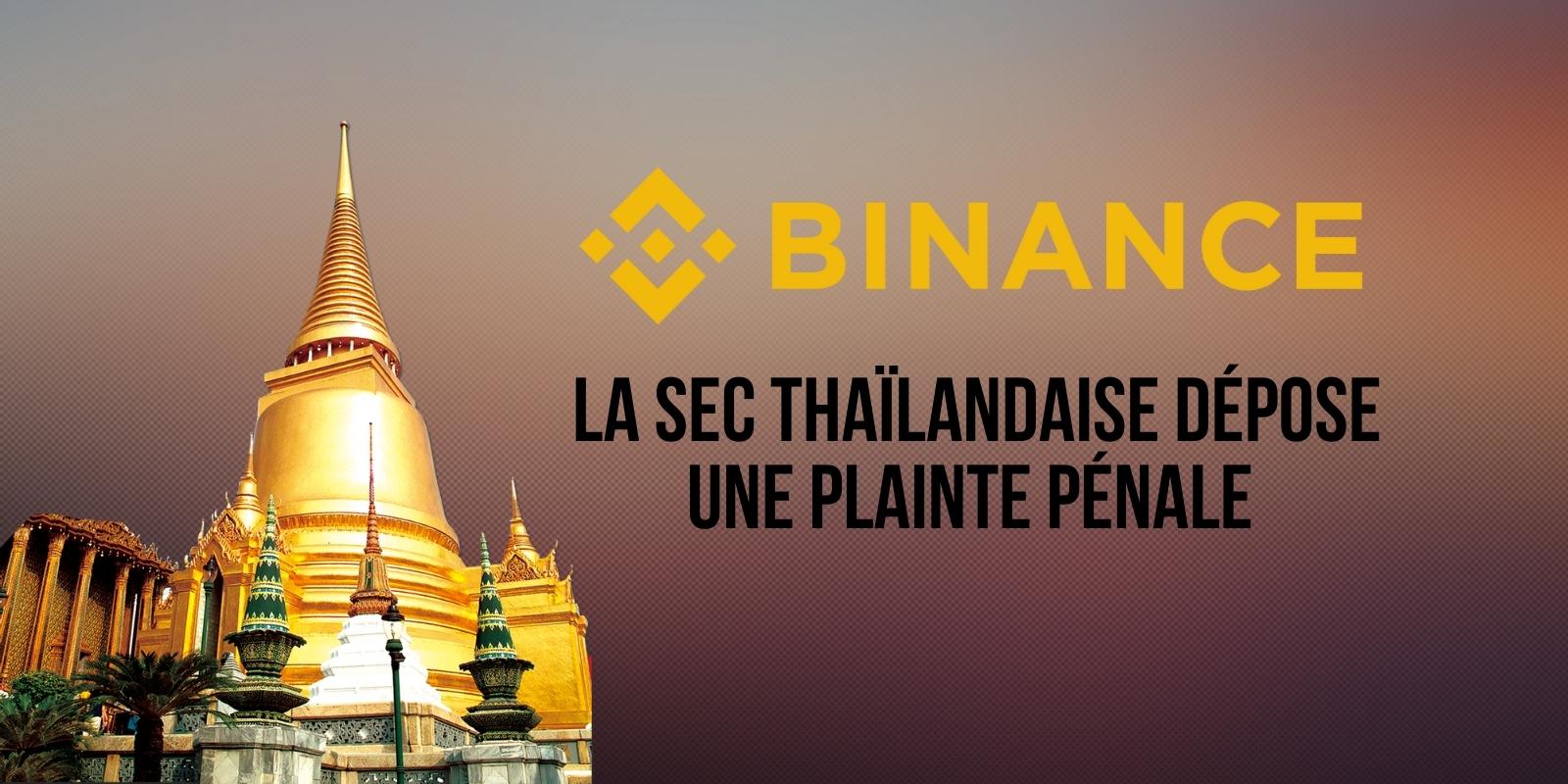 La SEC thaïlandaise dépose une plainte pénale contre Binance
