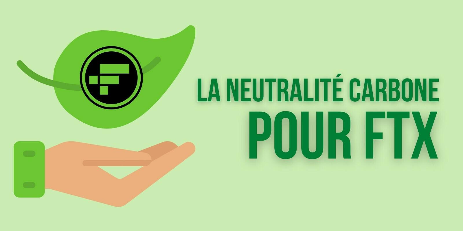 FTX annonce avoir atteint la neutralité carbone et souhaite compenser le coût énergétique de Bitcoin