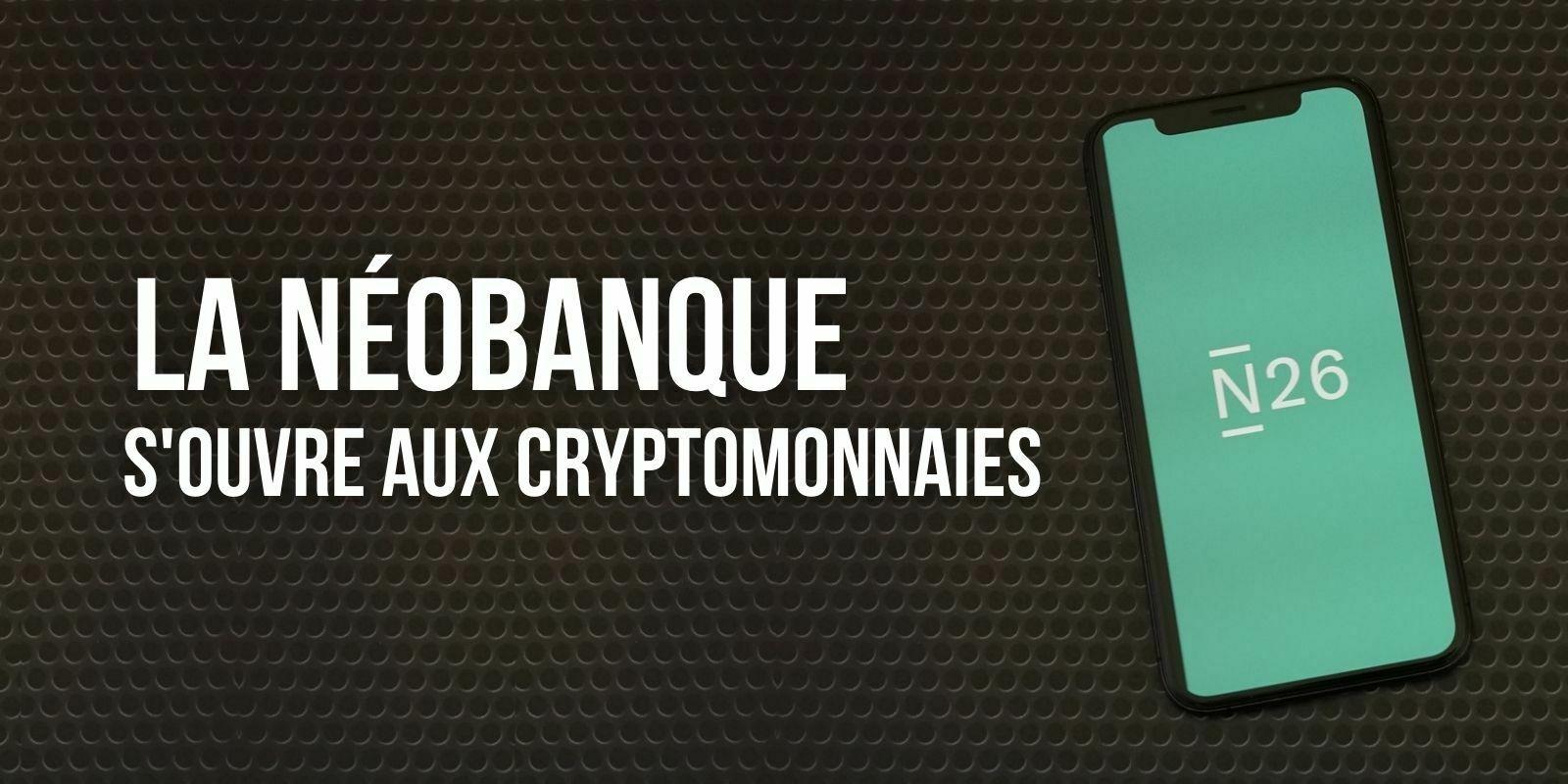 N26 : les achats de cryptomonnaies bientôt disponibles avec la néobanque