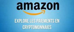 Amazon continue d'explorer les paiements en cryptomonnaies