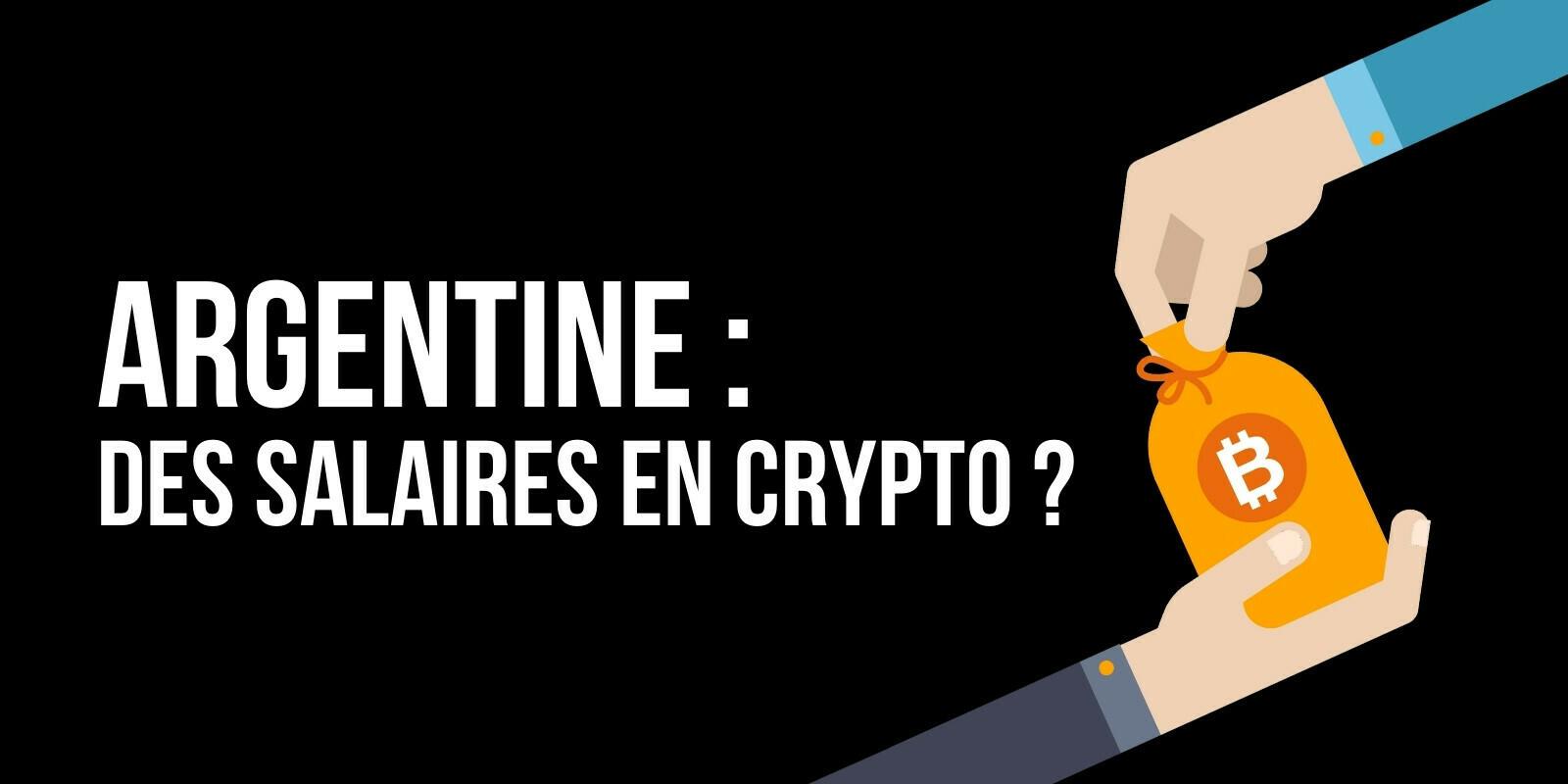 Verser les salaires en cryptomonnaies: une proposition de loi à l'étude en Argentine