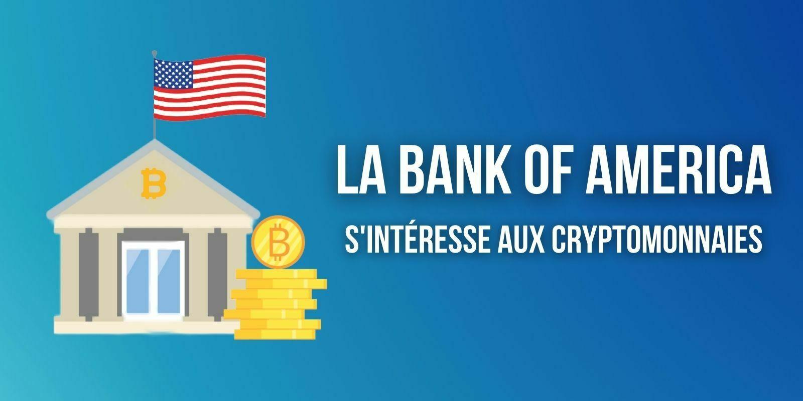 La Bank of America lance une groupe de travail sur les cryptomonnaies