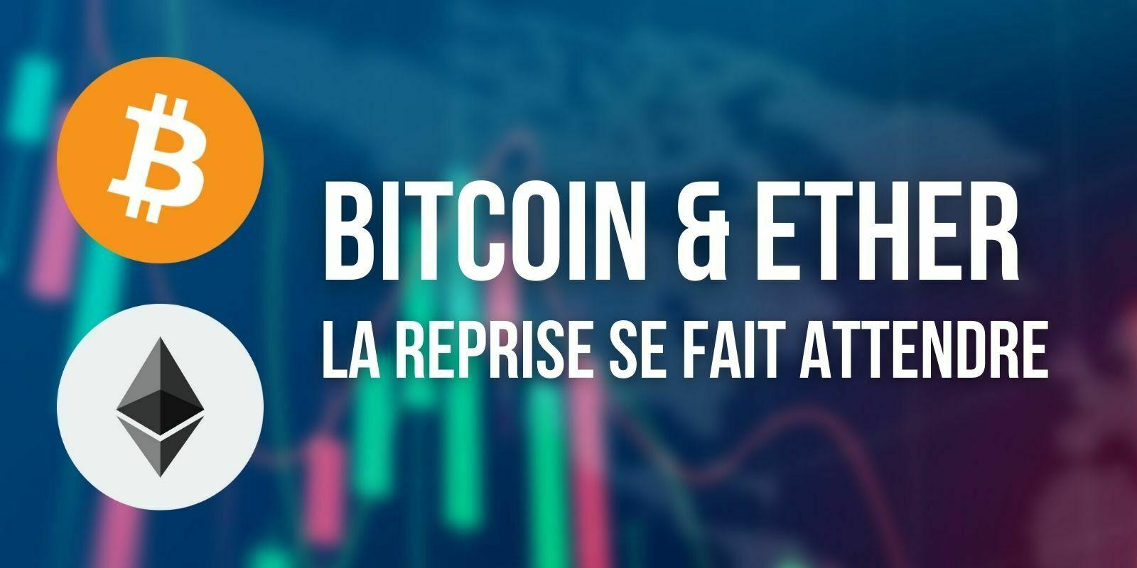 Le Bitcoin (BTC) et l'Ether (ETH) accumulent les rejets et peinent à repartir à la hausse
