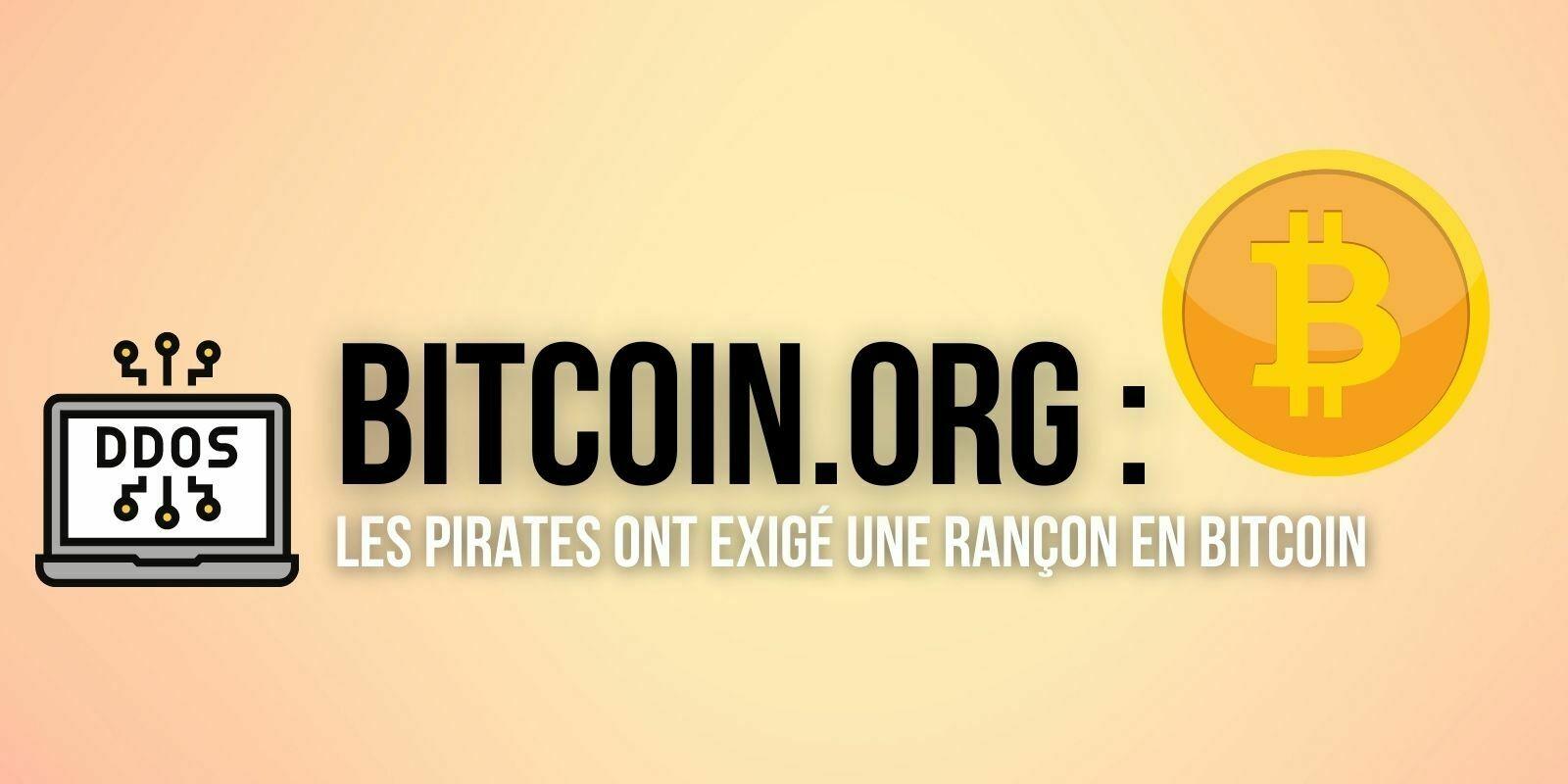 Bitcoin.org a été victime d'une cyberattaque, les pirates réclamaient 14 000€ en Bitcoin (BTC)