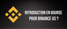 La branche américaine de Binance envisage une introduction en bourse