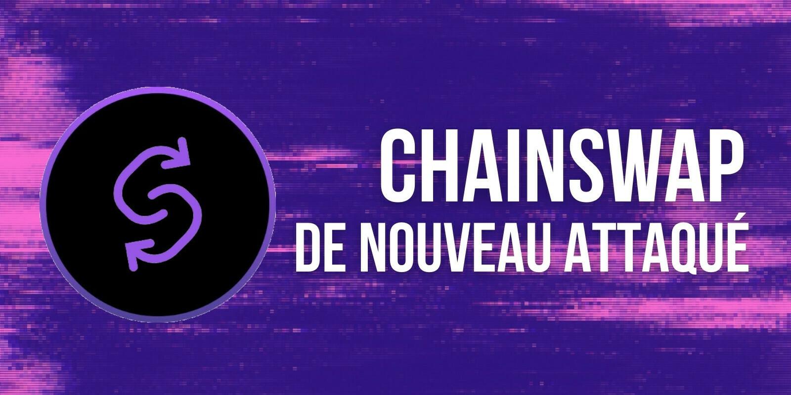 ChainSwap victime d'une seconde attaque en dix jours – Les cours des tokens dégringolent
