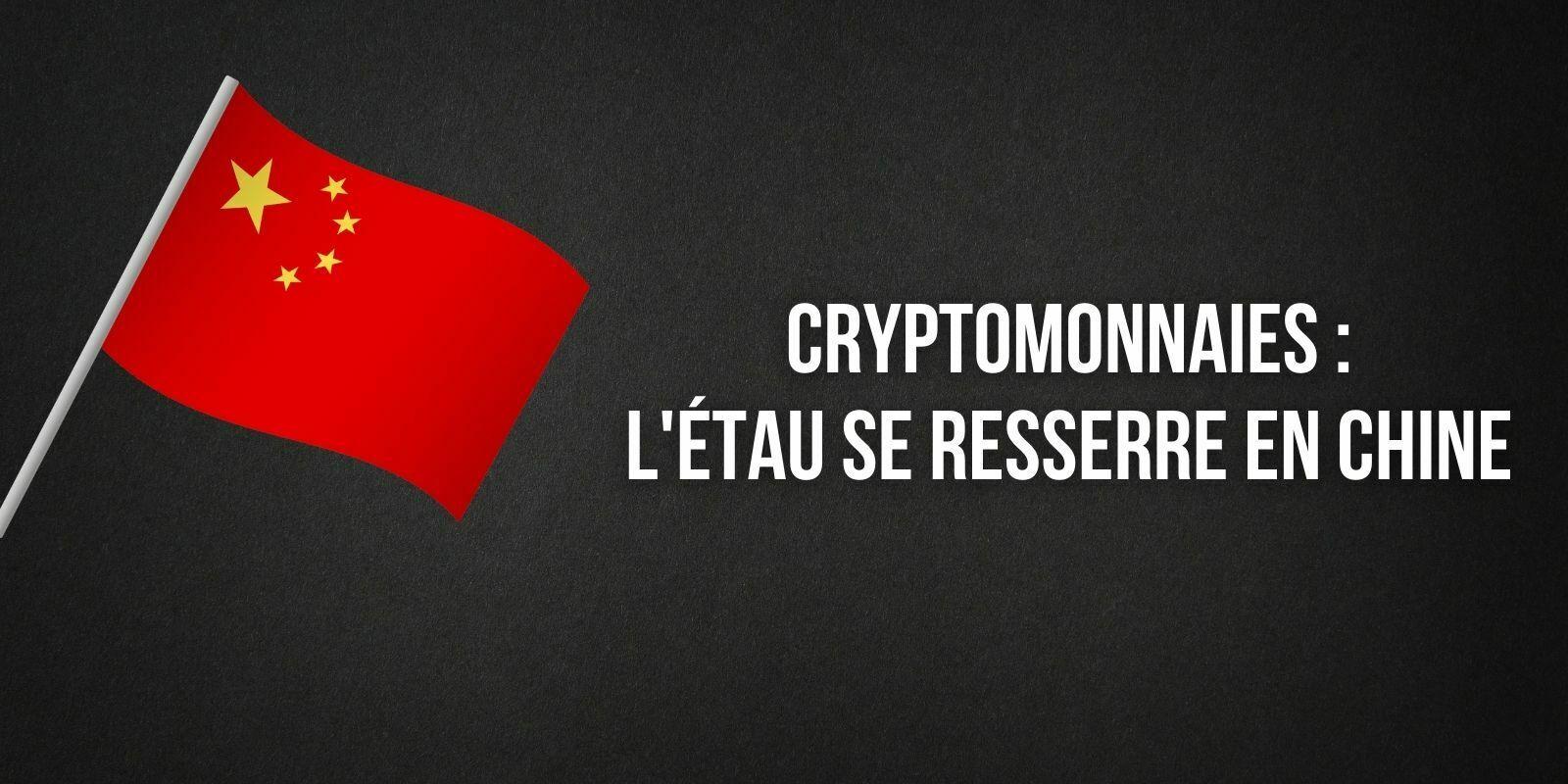 La Chine intensifie sa répression des cryptomonnaies et provoque une chute du cours du Bitcoin