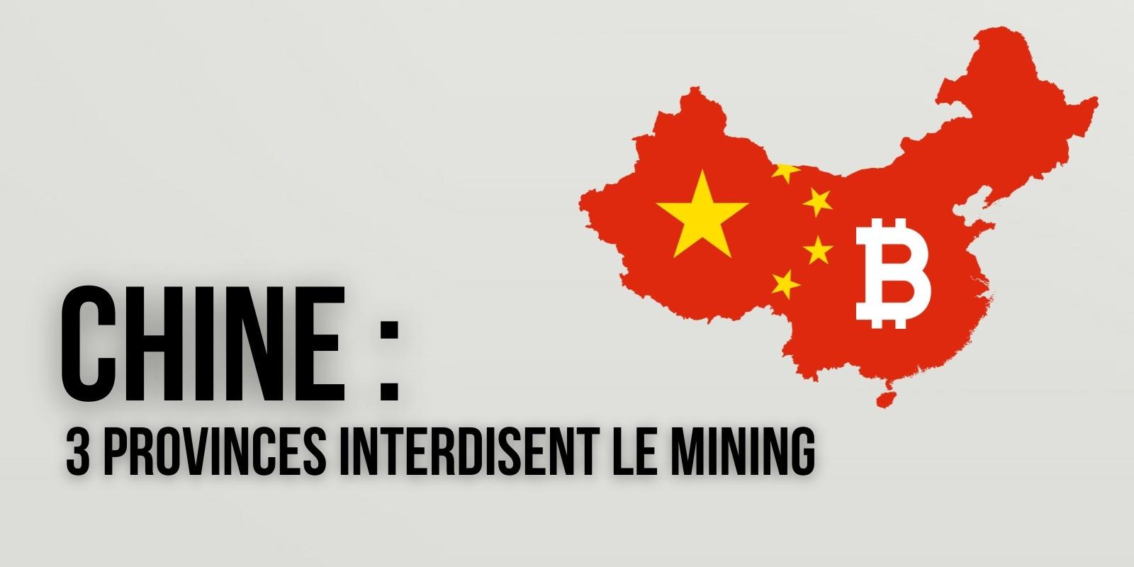 Chine : trois nouvelles provinces interdisent le mining de Bitcoin (BTC)