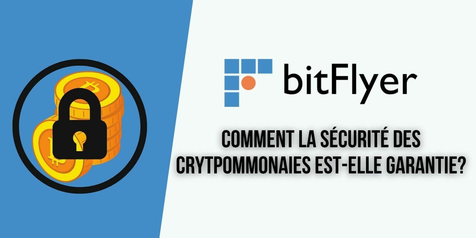 Comment la plateforme bitFlyer assure-t-elle la sécurité de vos cryptomonnaies ?