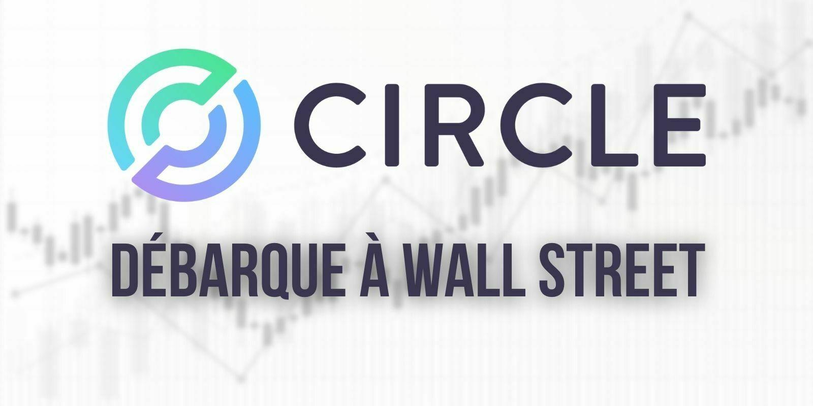 L'émetteur de l'USDC Circle s'apprête à entrer en Bourse sous le ticker CRCL