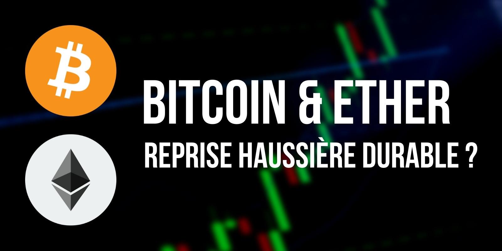 Enfin le retour du bull market pour le Bitcoin (BTC) et l'Ether (ETH) ?