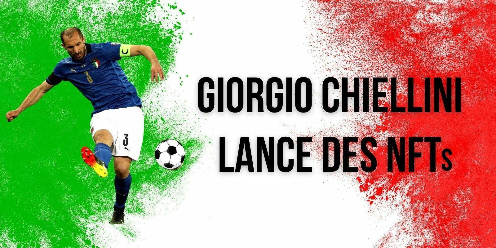 Euro 2020 : le capitaine italien Giorgio Chiellini lance une collection de NFT