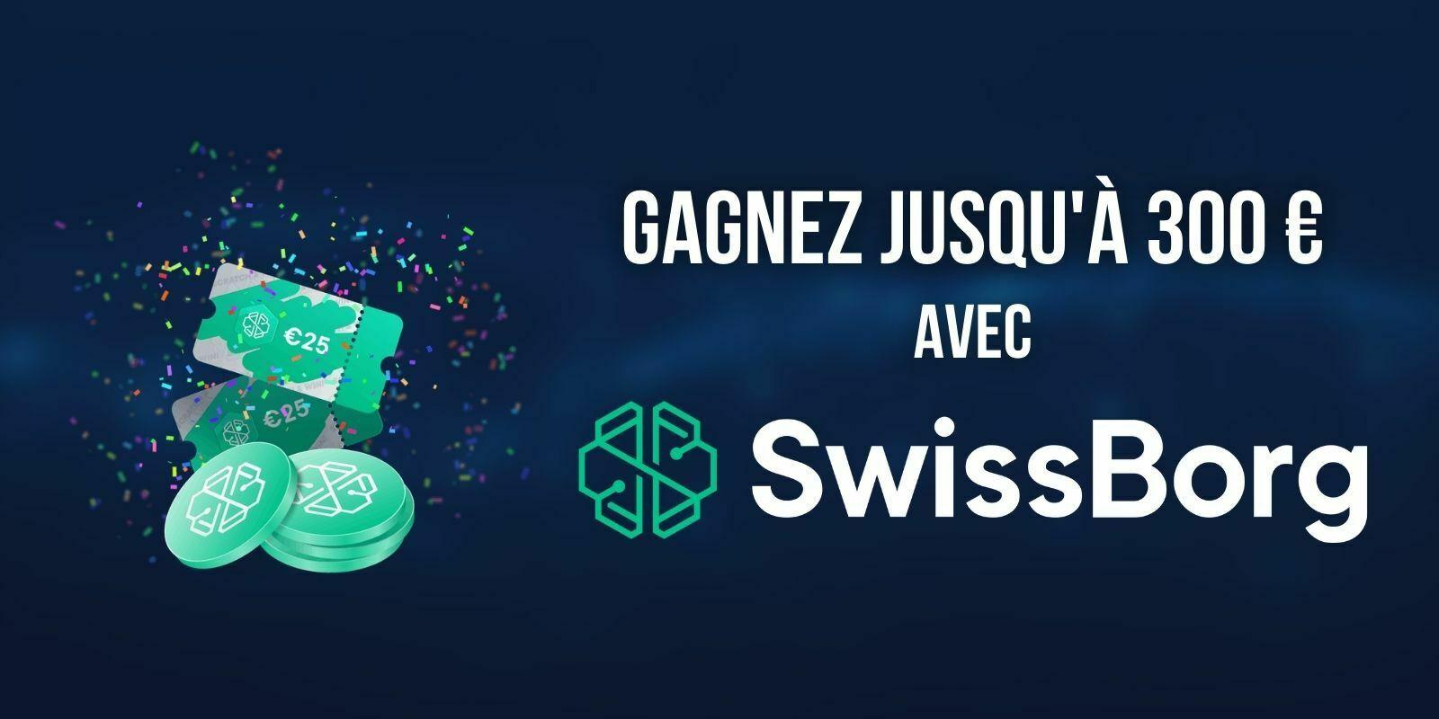 Jusqu'à 300 € à gagner avec SwissBorg (CHSB) pour bien commencer l'été