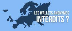 La Commission européenne veut interdire les wallets anonymes d'ici 2024