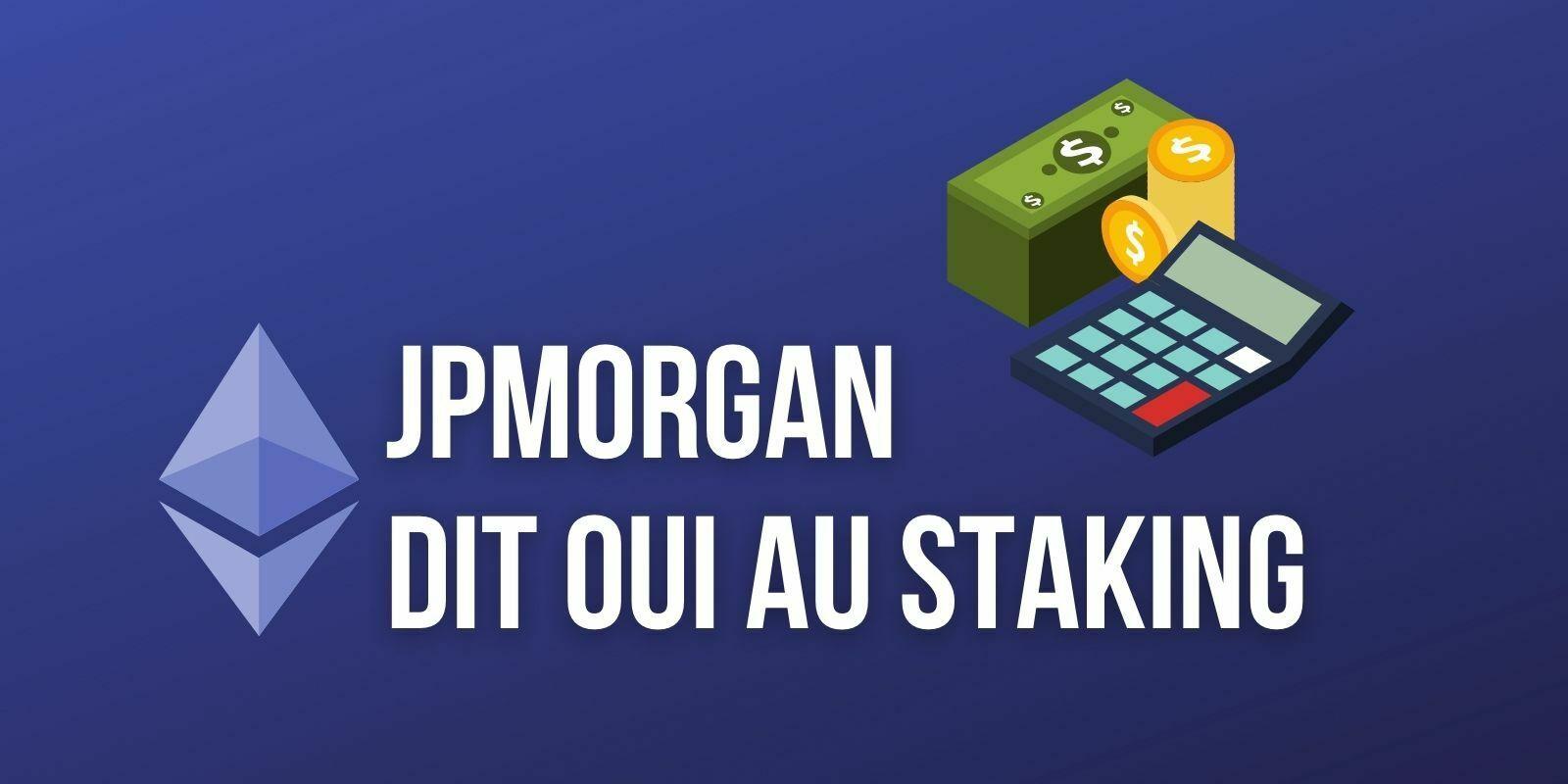 JPMorgan assure que le staking générera 40 milliards de dollars en 2025 grâce à Ethereum 2.0