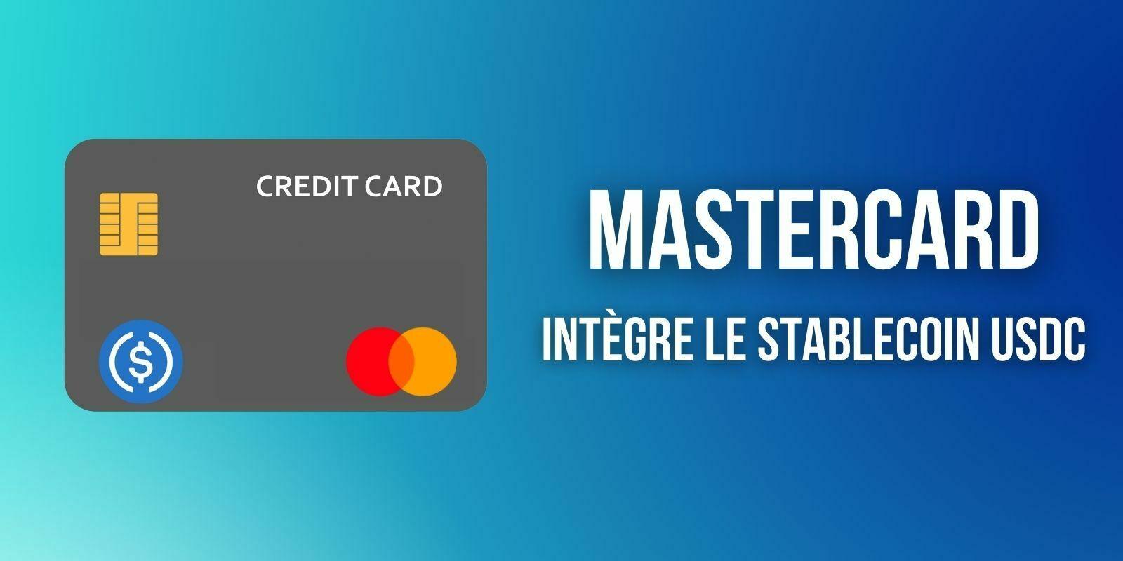 Mastercard va tester le stablecoin USDC pour permettre à ses clients de payer en cryptomonnaies