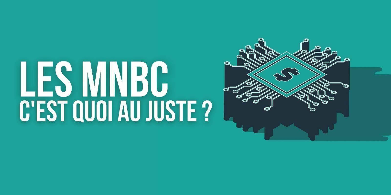Monnaies numériques de banque centrale (MNBC) – C'est quoi et comment fonctionnent-elles?