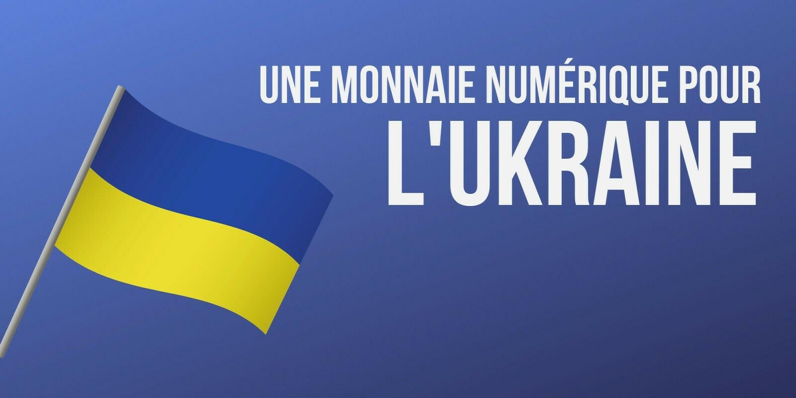 La banque centrale ukrainienne désormais autorisée à émettre une MNBC
