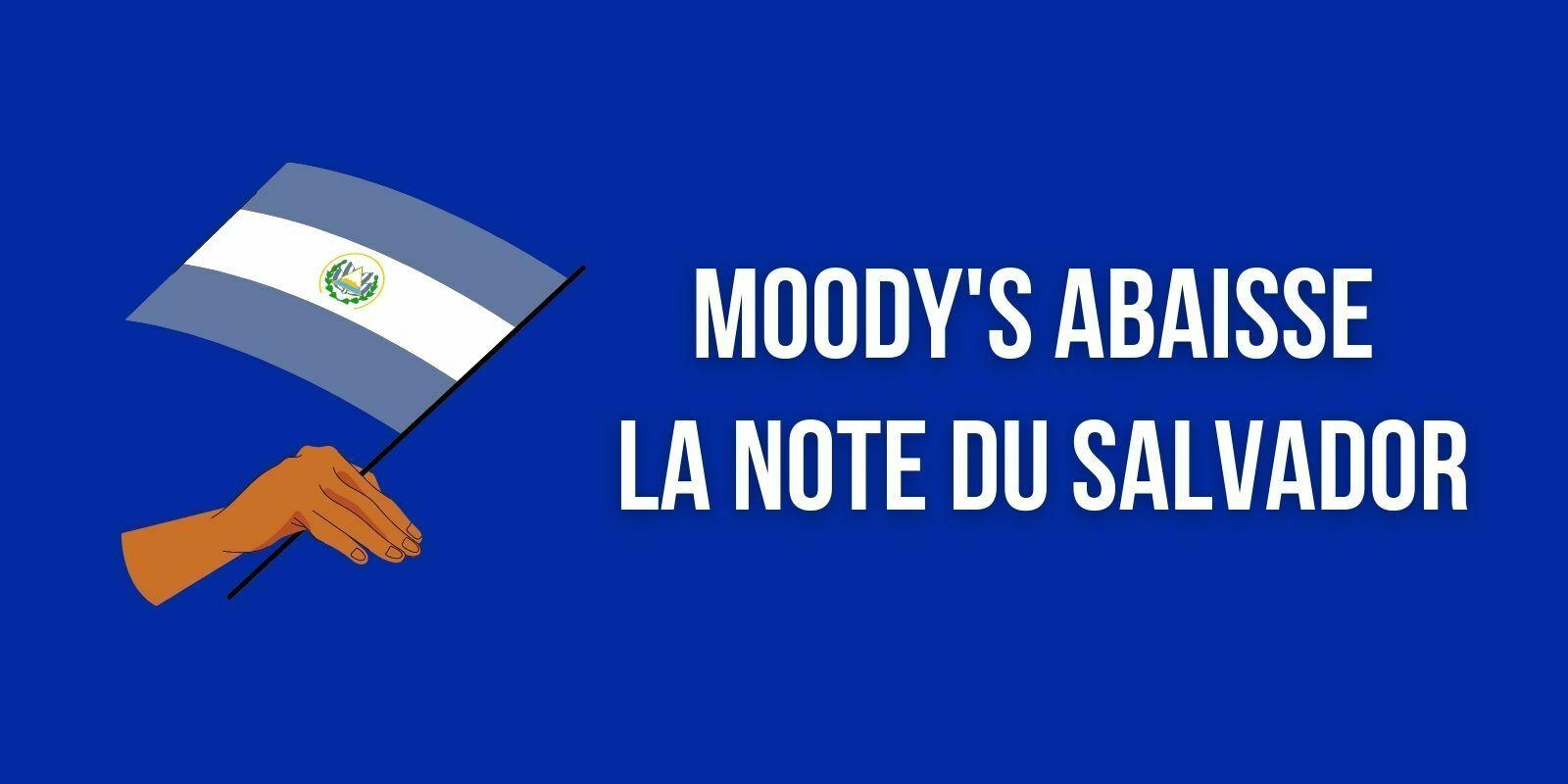 L'agence de notation Moody's abaisse la note du Salvador à cause de la loi Bitcoin (BTC)