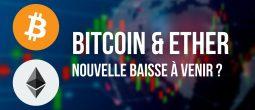 Nouvelle semaine de baisse à venir pour le Bitcoin (BTC) et l'Ether (ETH) ?