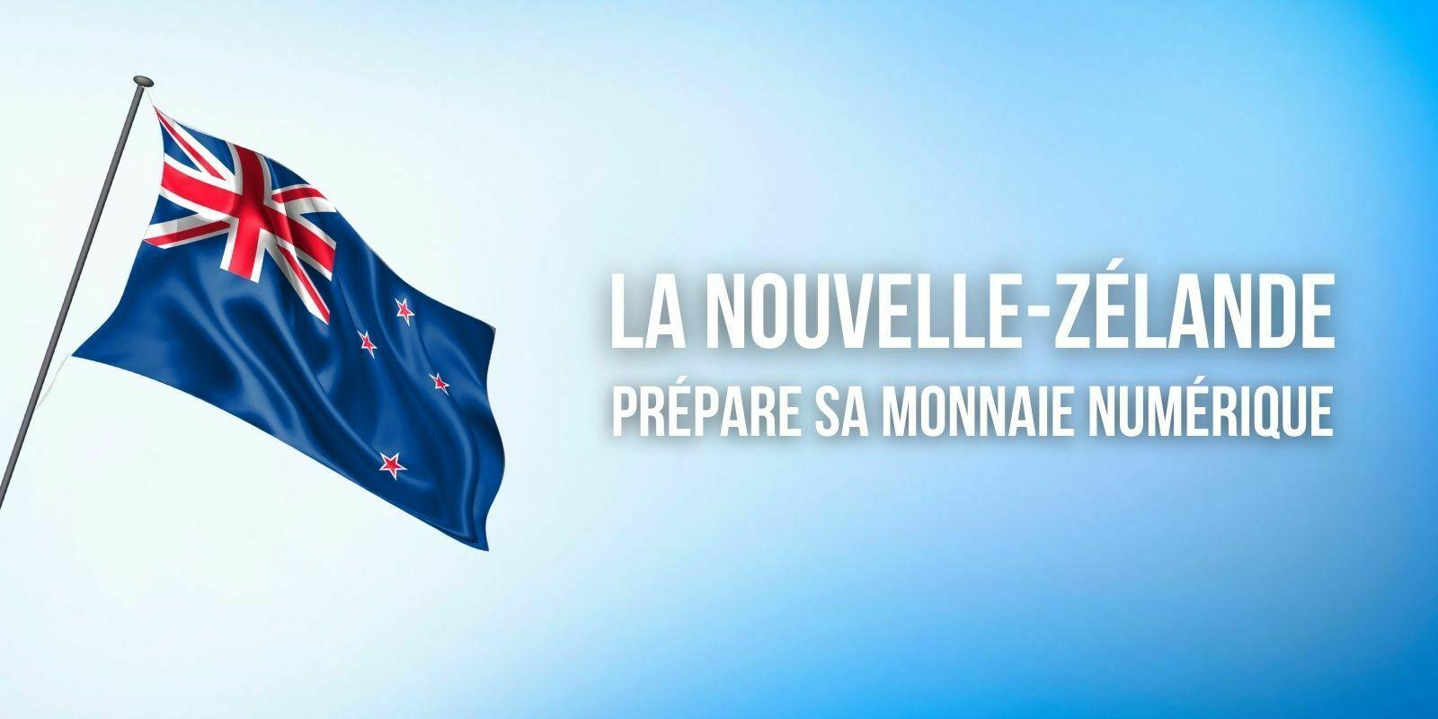 La Nouvelle-Zélande explore la création d'une monnaie numérique