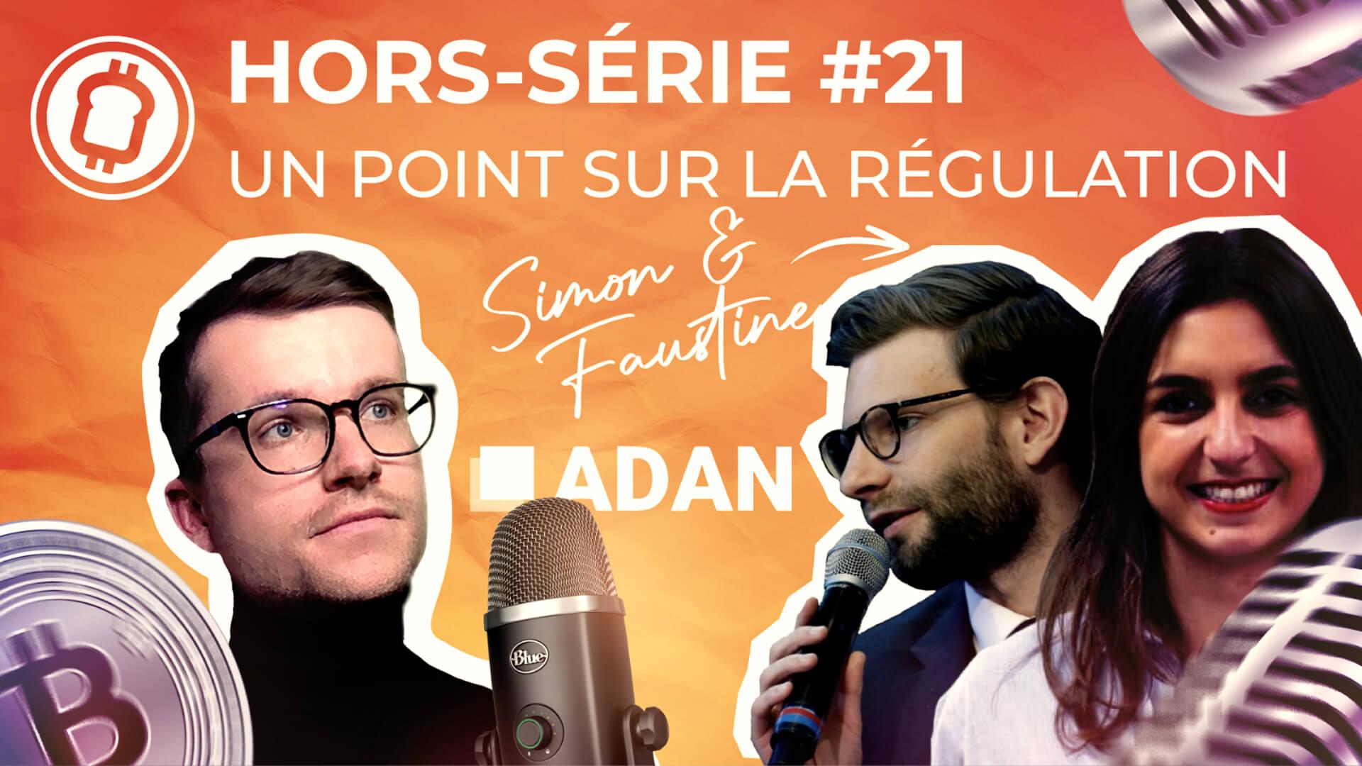 Podcast hors-série #21 - Régulation crypto et blockchain ; où en est-on en Europe ? Avec l'ADAN