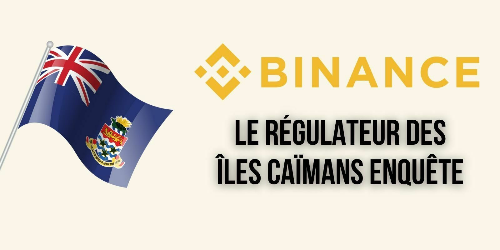 Le régulateur financier des Îles Caïmans enquête sur les activités de Binance sur son territoire