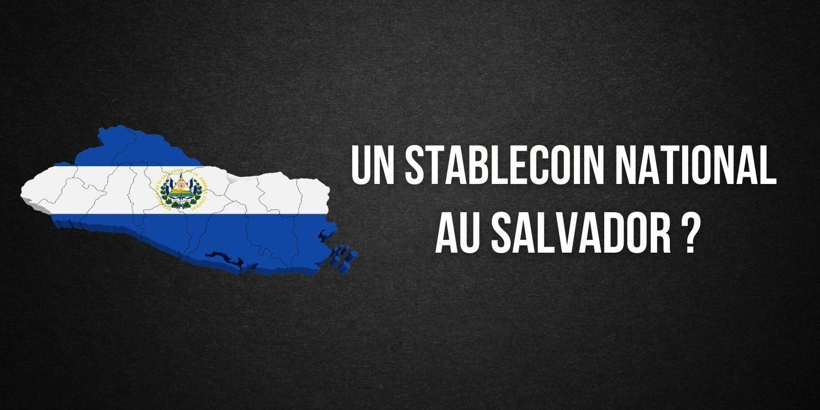 Le Salvador pourrait lancer un stablecoin national