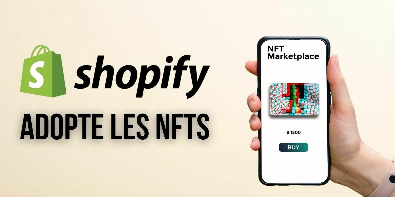 Shopify prend désormais en charge les ventes de NFTs sur les blockchains Flow et Ethereum