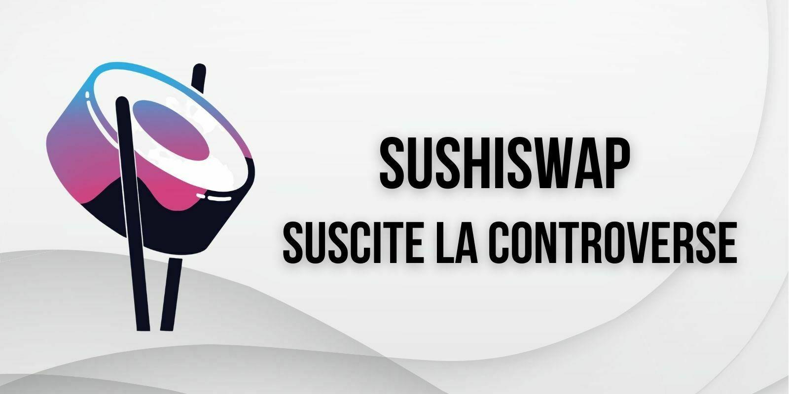 SushiSwap propose de vendre 50M$ en SUSHI à des fonds de capital-risque et provoque la colère de la communauté