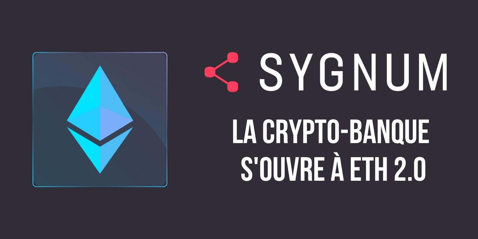 Sygnum devient la première banque à proposer un service de staking sur Ethereum 2.0