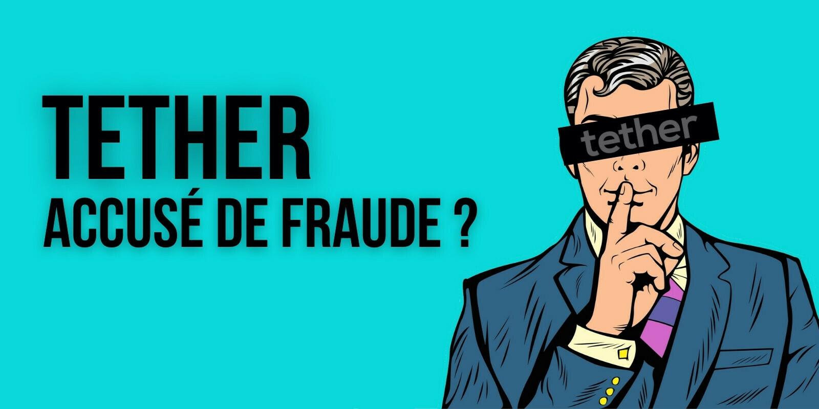 Les cadres de Tether (USDT) accusés de fraude bancaire par la justice américaine?