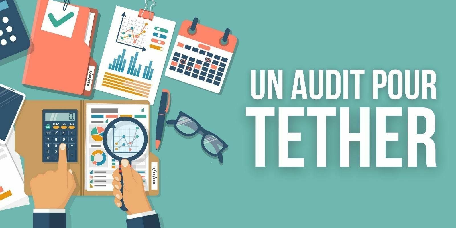 Tether (USDT) va procéder à un audit dans les mois à venir