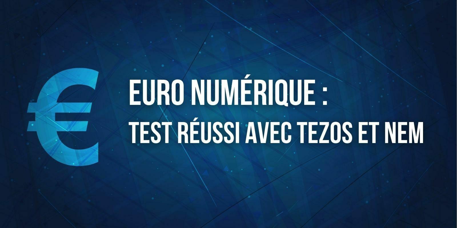 Les blockchains Tezos et NEM ont été testées dans le projet d'euro numérique de la BCE