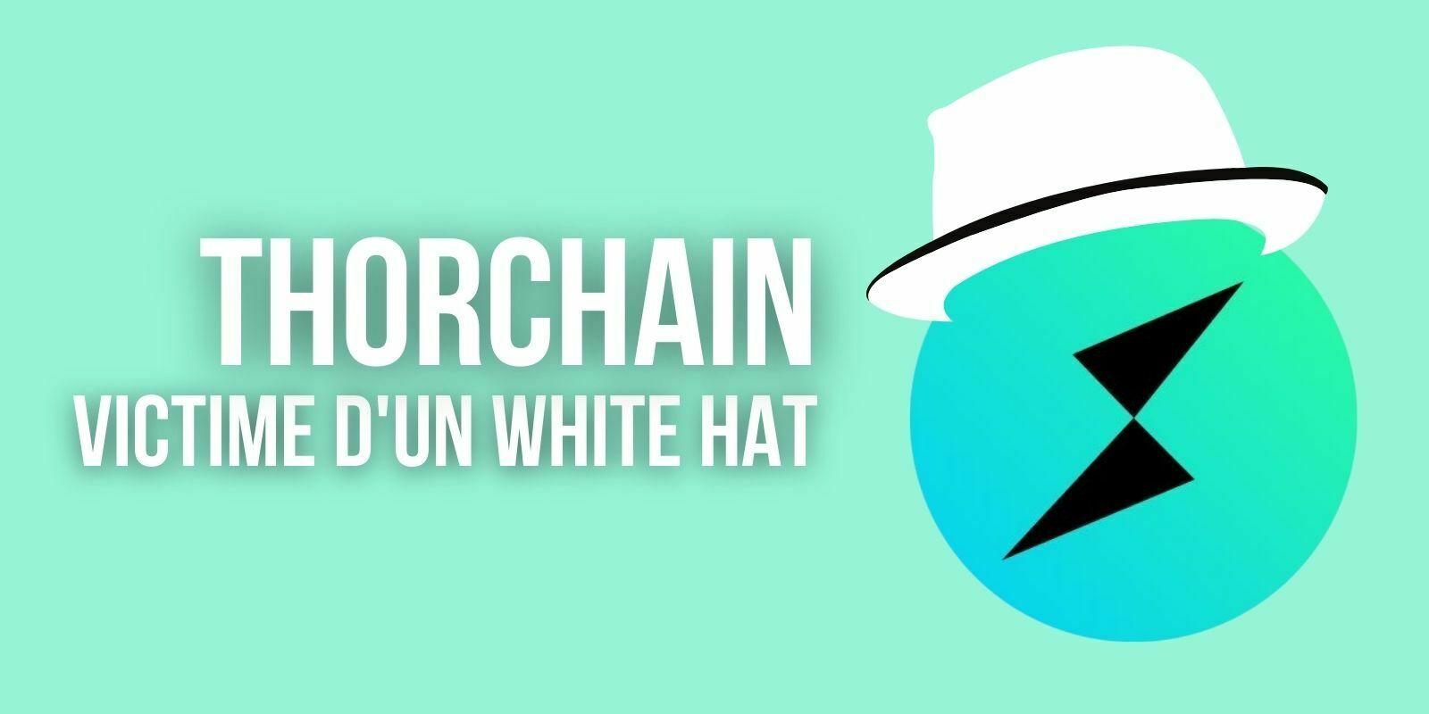 THORchain: une nouvelle attaque et un avertissement d'un hacker «white hat»