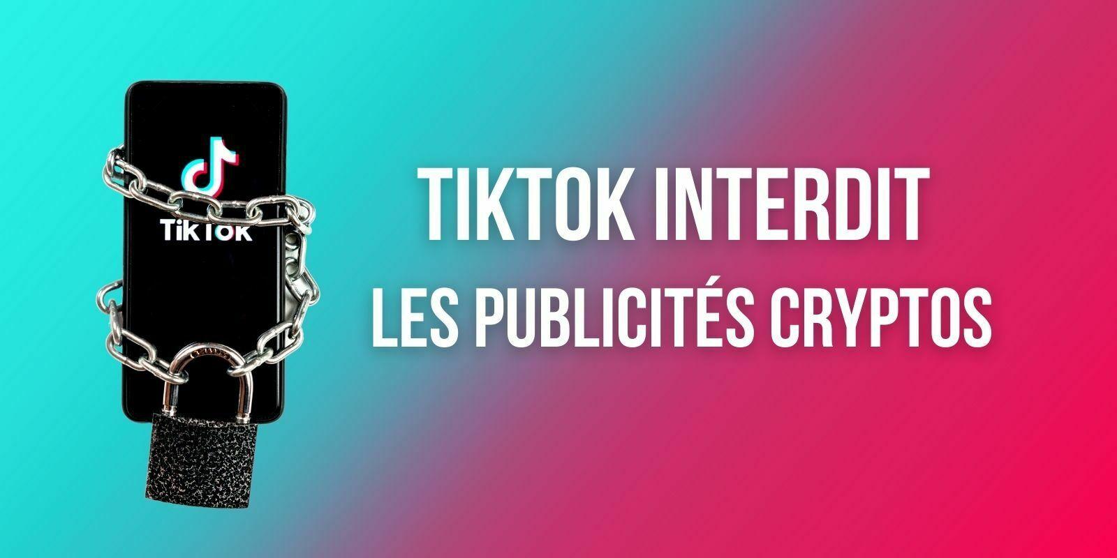 TikTok interdit les publicités faisant la promotion des cryptomonnaies