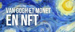 Binance et le musée de l'Ermitage s'associent pour créer des NFT de Van Gogh et Monet