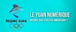 Yuan numérique : une interdiction pour les athlètes américains aux JO d'hiver 2022 ?