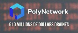 Plus de 600 millions de dollars dérobés au protocole Poly Network – Le plus gros crypto-hack de tous les temps
