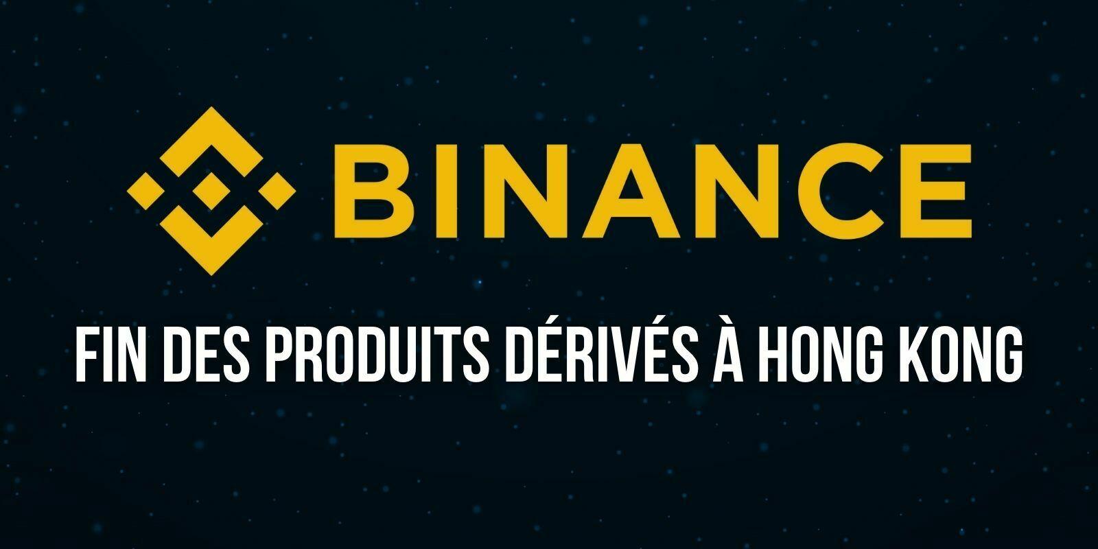 Après 3 pays européens, Binance interrompt son offre de produits dérivés à Hong Kong