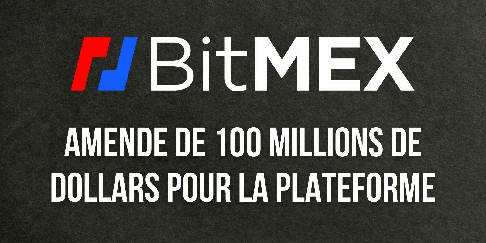 BitMEX paie une amende de 100 millions de dollars auprès de deux agences de régulations américaines