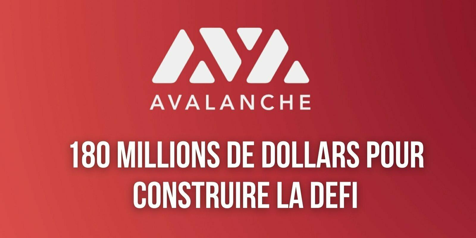 Avalanche (AVAX) investit 180 millions de dollars pour attirer des protocoles DeFi