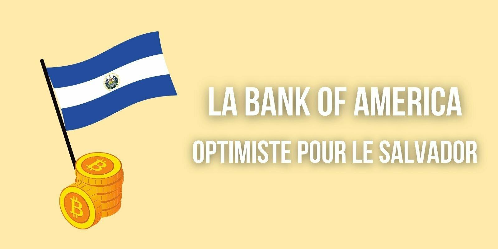 La Bank Of America optimiste quant à l'adoption du Bitcoin au Salvador