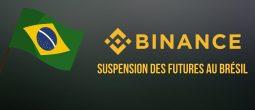 Binance suspend l'utilisation des contrats futures au Brésil sur ordre des autorités