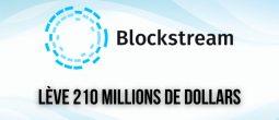 Blockstream lève 210 millions de dollars pour une valorisation de 3,2 milliards de dollars