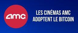 Les cinémas AMC accepteront les paiements en Bitcoin (BTC) d'ici la fin de l'année