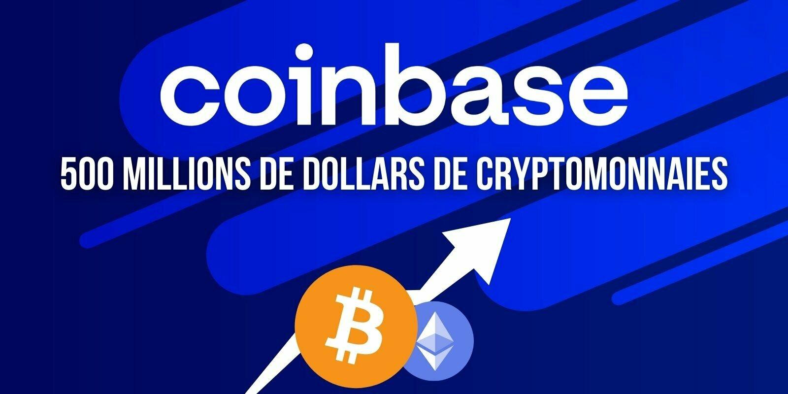 Coinbase prévoit d'investir 500 millions de dollars supplémentaires dans les cryptomonnaies