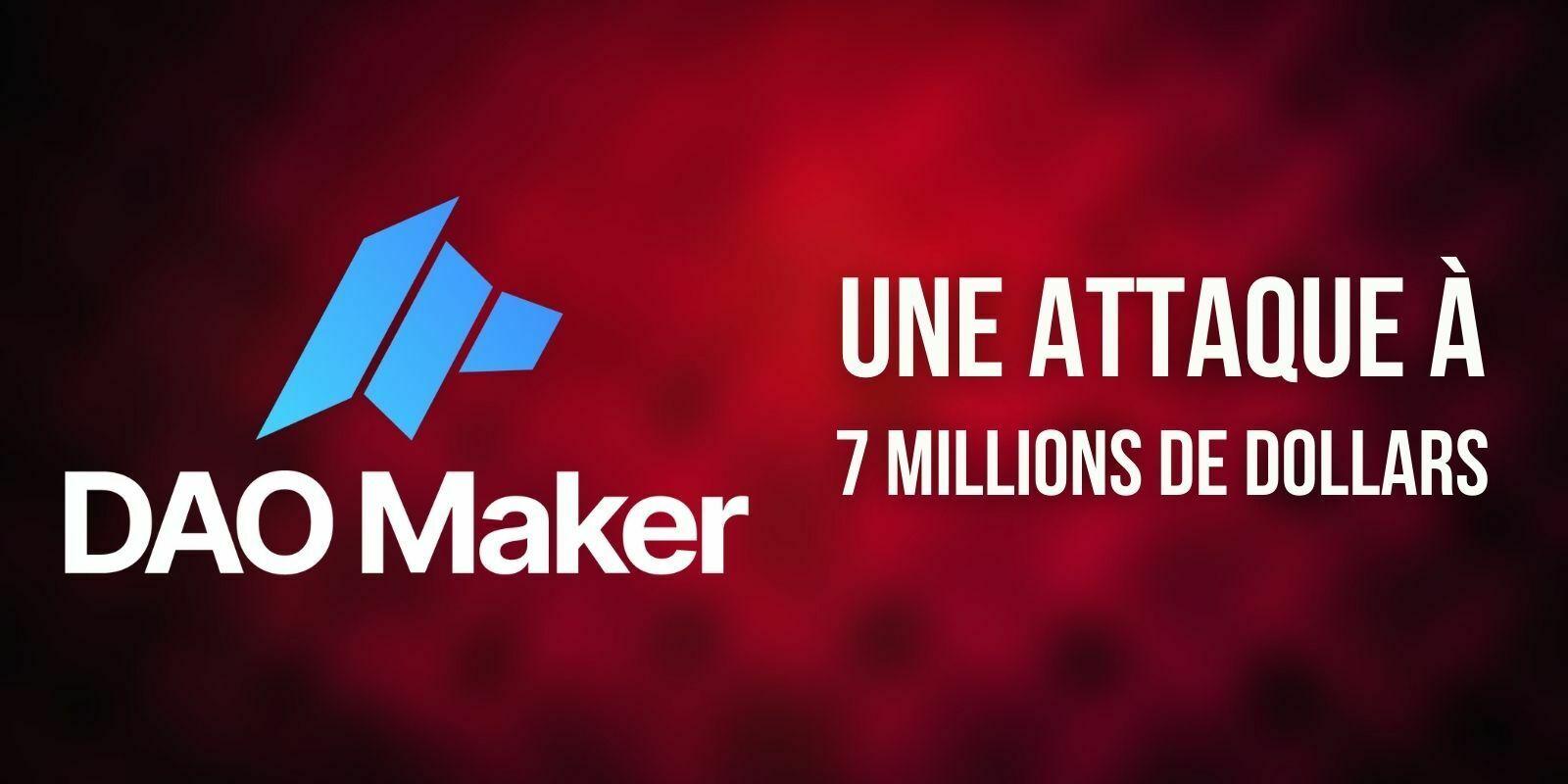 La plateforme DAO Maker victime d'une attaque – 7 millions de dollars dérobés aux utilisateurs